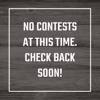 No Contests At This Time. Check Back Soon!