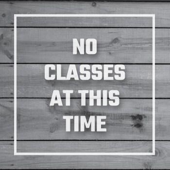 No Classes at this time | No classes at this time
